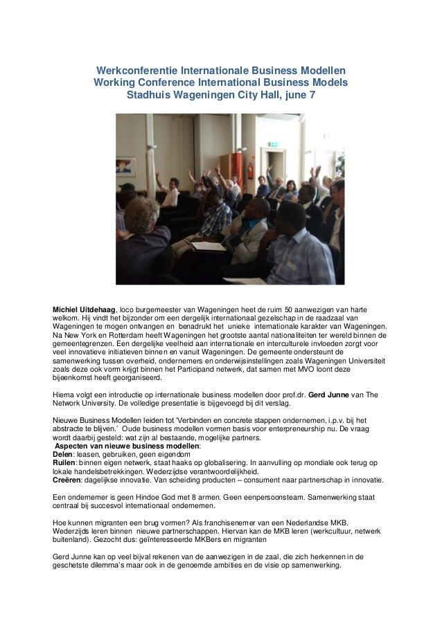 Werkconferentie Internationale Business Modellen Working Conference International Business Models Stadhuis Wageningen City...