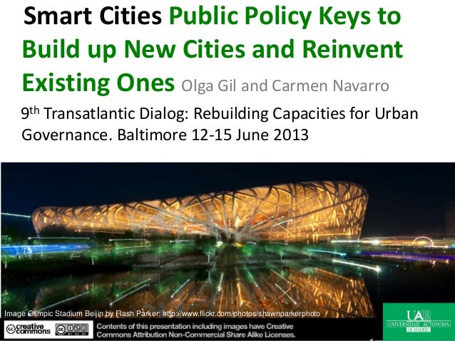Smart Cities Public Policy Keys toBuild up New Cities and ReinventExisting Ones Olga Gil and Carmen Navarro9th Transatlant...