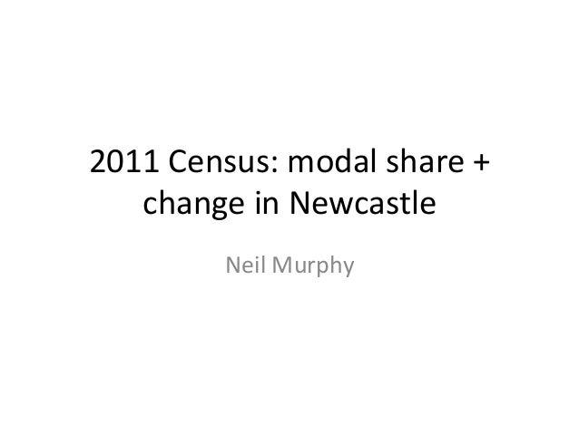 2011 Census: modal share +change in NewcastleNeil Murphy