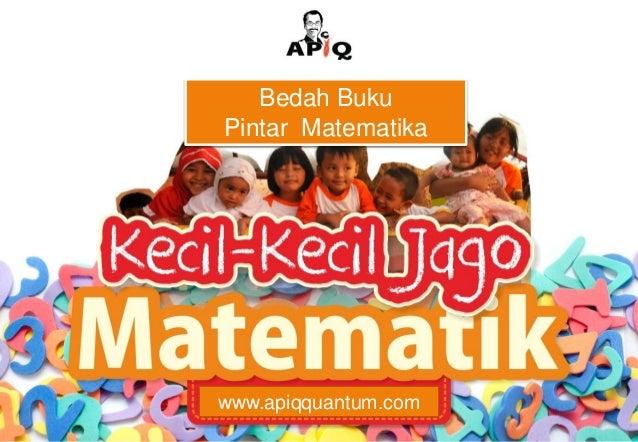 www.apiqquantum.comBedah BukuPintar Matematika