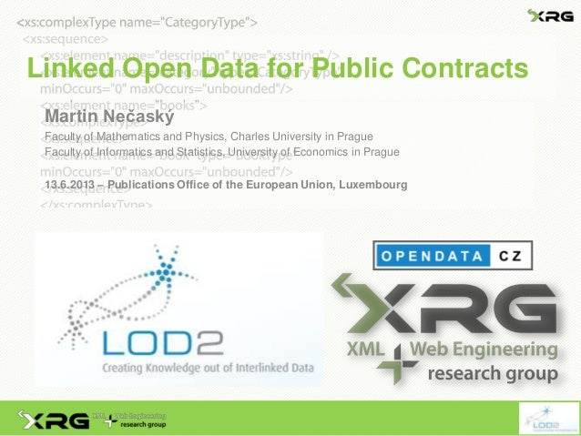 Linked Open Data for Public ContractsMartin NečaskýFaculty of Mathematics and Physics, Charles University in PragueFaculty...