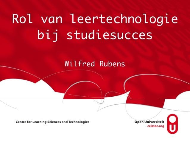 Rol van leertechnologiebij studiesuccesWilfred Rubens