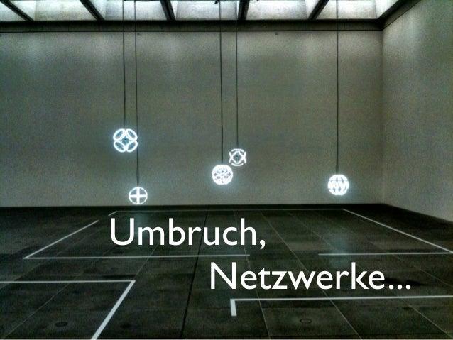 Netzwerke...Umbruch,