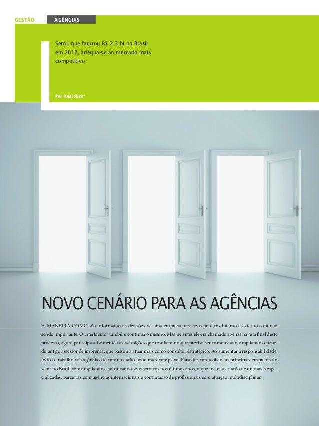 30gestão agênciasPor Rosi Rico*Setor, que faturou R$ 2,3 bi no Brasilem 2012, adéqua-se ao mercado maiscompetitivoNovo cen...