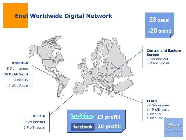 Enel Worldwide Digital NetworkAMERICA49 Siti internet38 Profili Social3 Web Tv2 Web RadioIBERIA19 Siti internet3 Profili s...