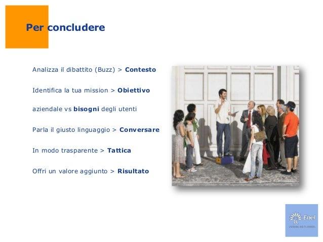 Per concludereAnalizza il dibattito (Buzz) > ContestoIdentifica la tua mission > Obiettivoaziendale vs bisogni degli utent...