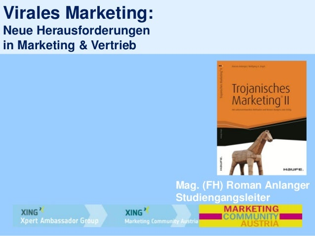 Virales Marketing:Neue Herausforderungenin Marketing & VertriebMag. (FH) Roman AnlangerStudiengangsleiter
