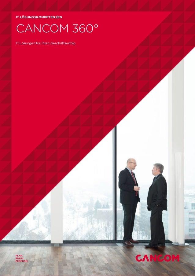IT LÖSUNGSKOMPETENZEN CANCOM 360° IT Lösungen für Ihren Geschäftserfolg