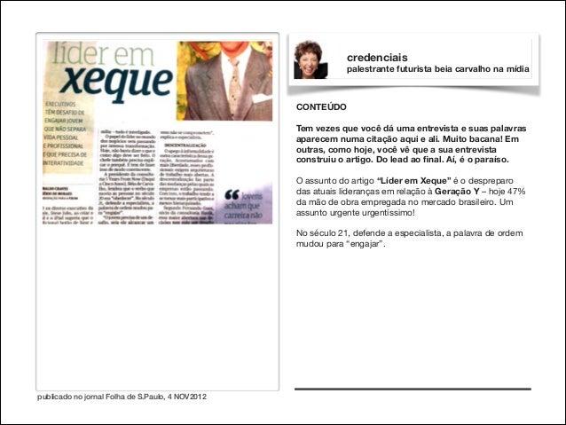 credenciais palestrante futurista beia carvalho na mídia  CONTEÚDO  !  Tem vezes que você dá uma entrevista e suas palavra...