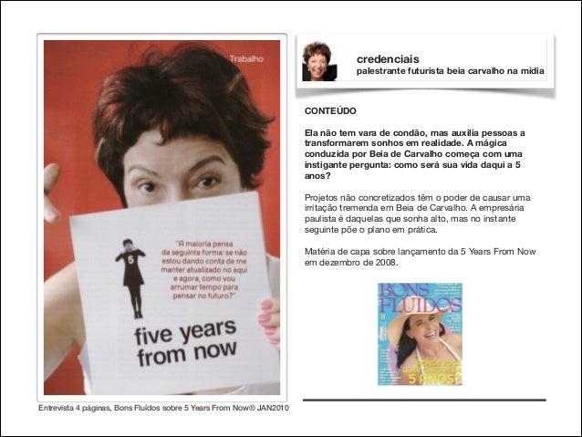 credenciais palestrante futurista beia carvalho na mídia  CONTEÚDO  !  Ela não tem vara de condão, mas auxilia pessoas a t...