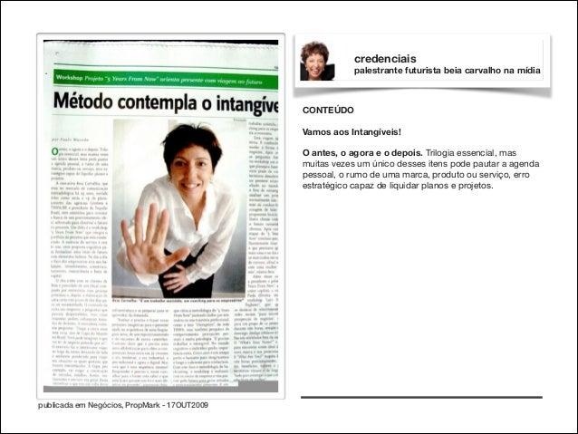 credenciais palestrante futurista beia carvalho na mídia  CONTEÚDO  !  Vamos aos Intangíveis!  !  O antes, o agora e o dep...