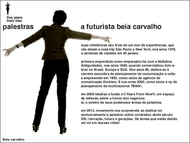 palestras  a futurista beia carvalho suas referências são fruto de um mar de experiências, que vão desde a road-trip São P...