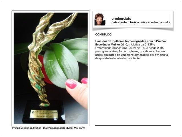 credenciais palestrante futurista beia carvalho na mídia  CONTEÚDO  !  Uma das 50 mulheres homenageadas com o Prêmio Excel...