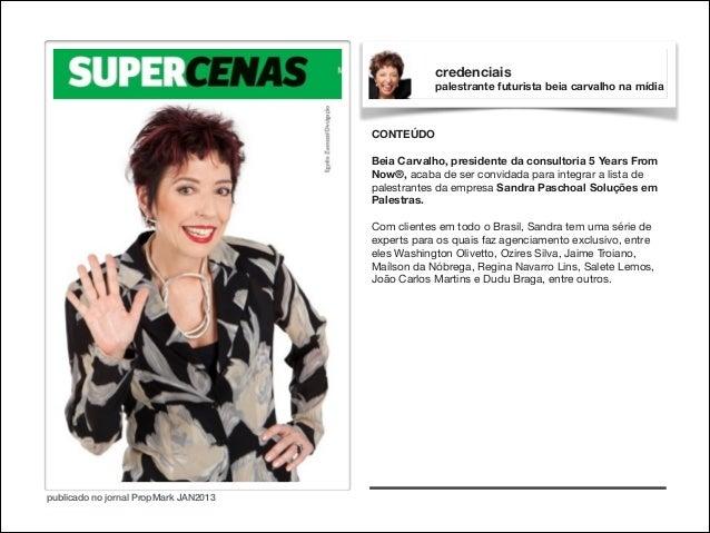 credenciais palestrante futurista beia carvalho na mídia  CONTEÚDO  !  Beia Carvalho, presidente da consultoria 5 Years Fr...