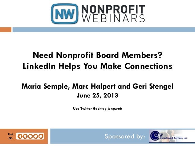Sponsored by:Need Nonprofit Board Members?LinkedIn Helps You Make ConnectionsMaria Semple, Marc Halpert and Geri StengelJu...