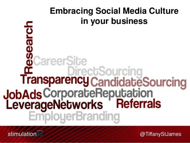 @TiffanyStJamesEmbracing Social Media Culturein your business