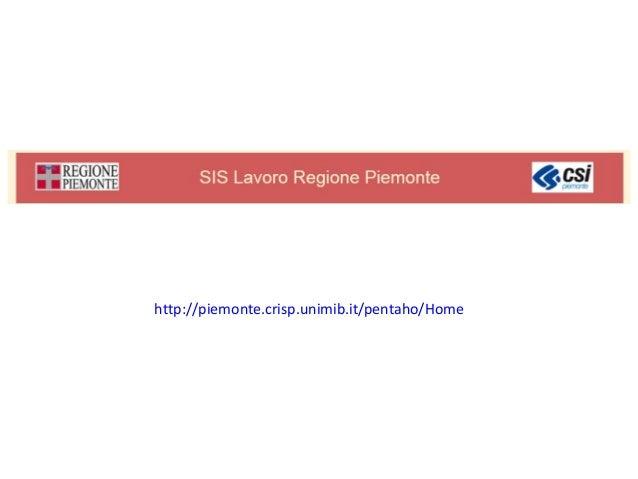 http://piemonte.crisp.unimib.it/pentaho/Home