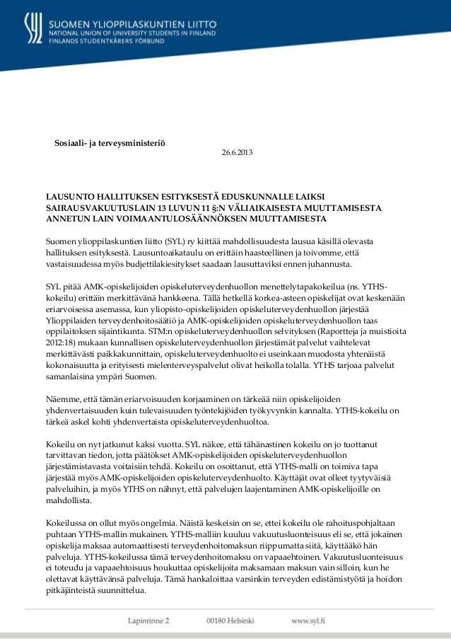 Sosiaali- ja terveysministeriöLAUSUNTO HALLITUKSEN ESITYKSESTÄ EDUSKUNNALLE LAIKSISAIRAUSVAKUUTUSLAIN 13 LUVUN 11 §:N VÄLI...