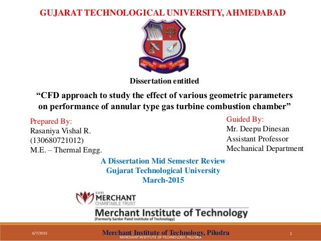 "GUJARAT TECHNOLOGICAL UNIVERSITY, AHMEDABAD Dissertation entitled ""CFD approach to study the effect of various geometric p..."