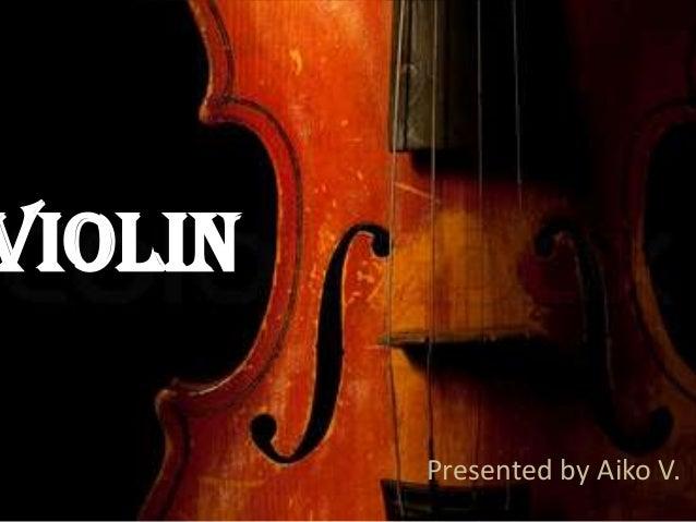 VIOLIN Presented by Aiko V.