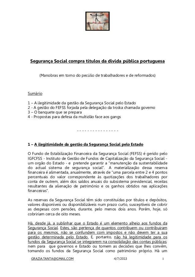 GRAZIA.TANTA@GMAIL.COM 4/7/2013 1 Segurança Social compra títulos da dívida pública portuguesa (Manobras em torno do pecúl...