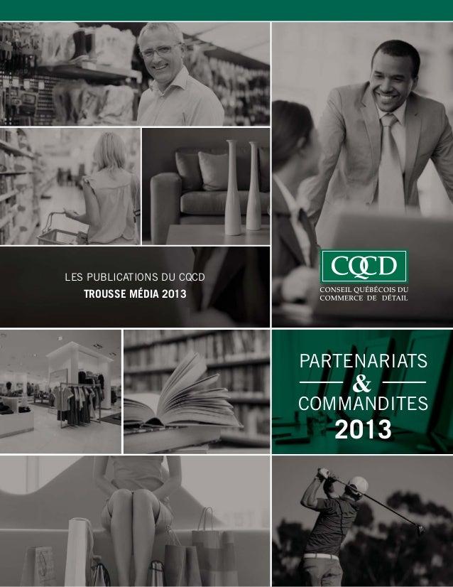 1 PARTENARIATS COMMANDITES 2013 LES PUBLICATIONS DU CQCD TROUSSE MÉDIA 2013