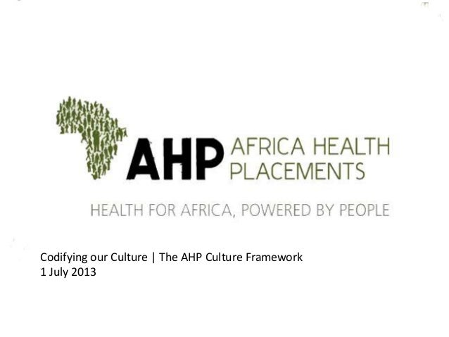 Codifying our Culture | The AHP Culture Framework 1 July 2013