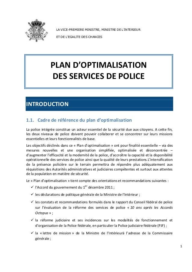 1 LA VICE-PREMIERE MINISTRE, MINISTRE DE L'INTERIEUR ET DE L'EGALITE DES CHANCES PLAN D'OPTIMALISATION DES SERVICES DE POL...
