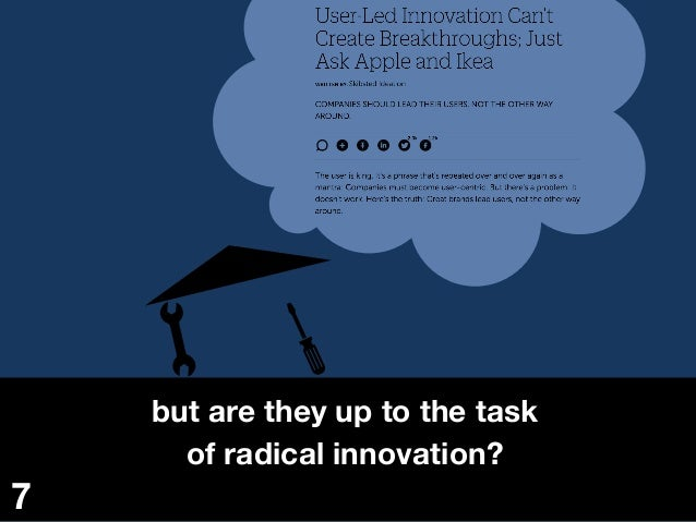 but are they up to the task of radical innovation? 7