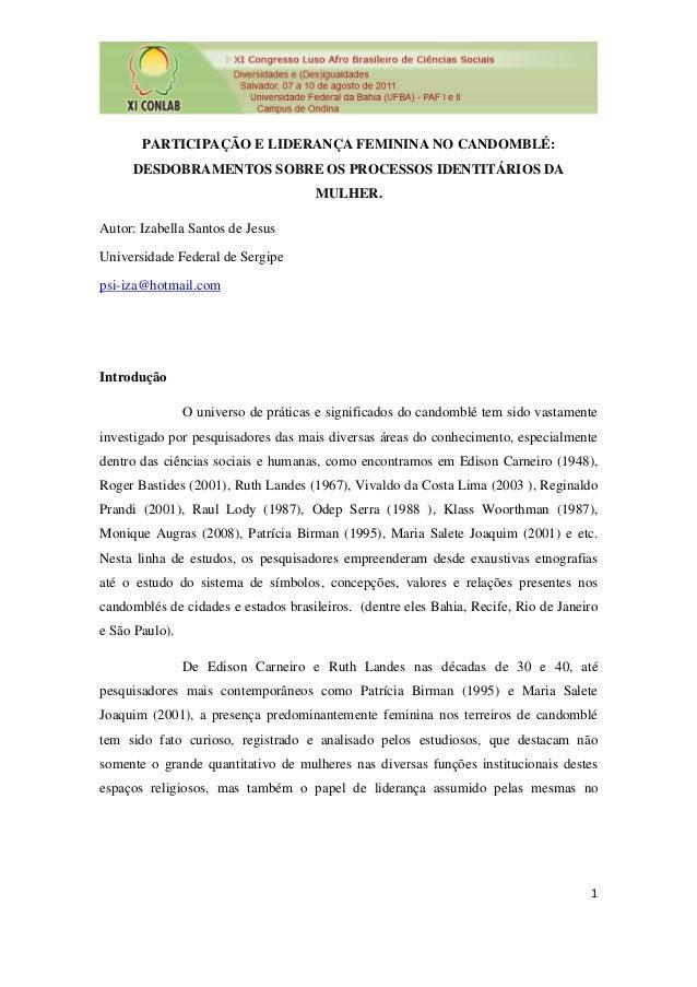 PARTICIPAÇÃO E LIDERANÇA FEMININA NO CANDOMBLÉ: DESDOBRAMENTOS SOBRE OS PROCESSOS IDENTITÁRIOS DA MULHER. Autor: Izabella ...