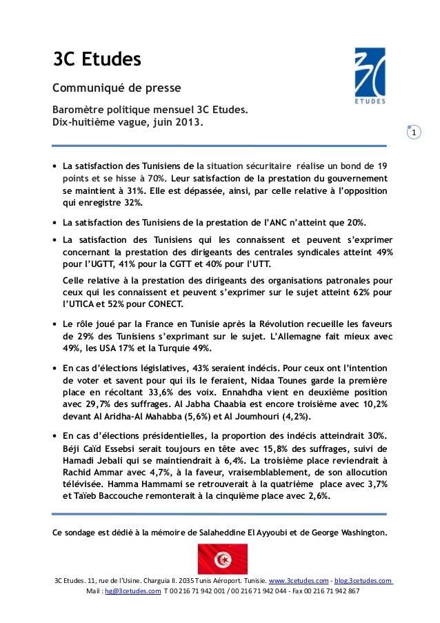 1 3C Etudes Communiqué de presse Baromètre politique mensuel 3C Etudes. Dix-huitième vague, juin 2013. • La satisfaction d...