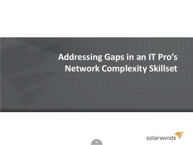 13 Addressing Gaps in an IT Pro's Network Complexity Skillset