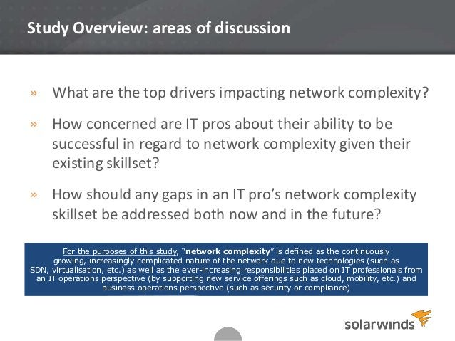 2 Study Overview: areas of discussion » What are the top drivers impacting network complexity? » How concerned are IT pros...
