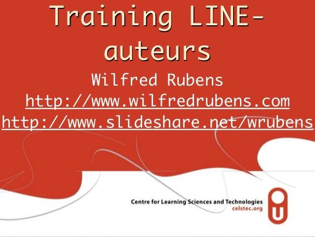 Training LINE- auteurs Wilfred Rubens http://www.wilfredrubens.com http://www.slideshare.net/wrubens