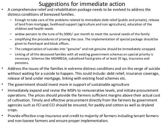 Suggestions for immediate action • A comprehensive relief and rehabilitation package needs to be evolved to address the di...