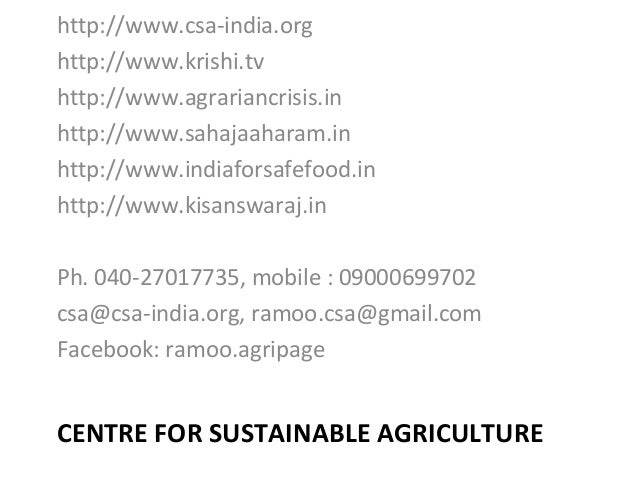CENTRE FOR SUSTAINABLE AGRICULTURE http://www.csa-india.org http://www.krishi.tv http://www.agrariancrisis.in http://www.s...