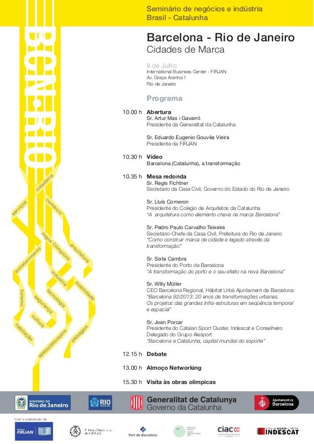 Seminário de negócios e indústria Brasil - Catalunha Barcelona - Rio de Janeiro Cidades de Marca 9 de Julho International ...