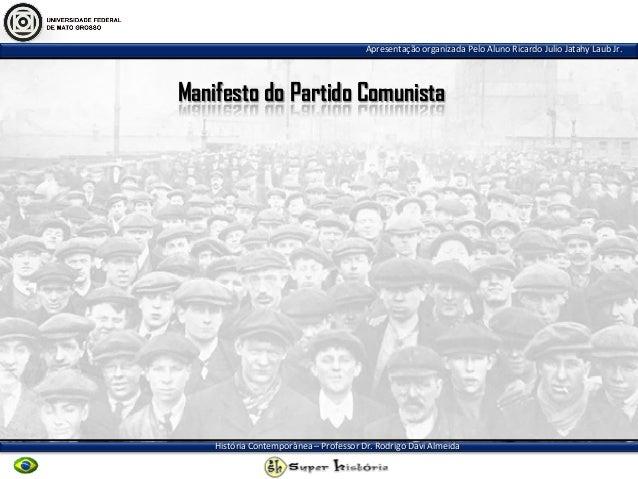 Apresentação organizada Pelo Aluno Ricardo Julio Jatahy Laub Jr. História Contemporânea – Professor Dr. Rodrigo Davi Almei...