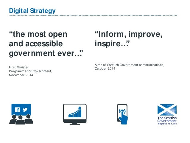 """""""the most open and accessible government ever…"""" First Minister Programme for Government, November 2014 Digital Strategy """"I..."""