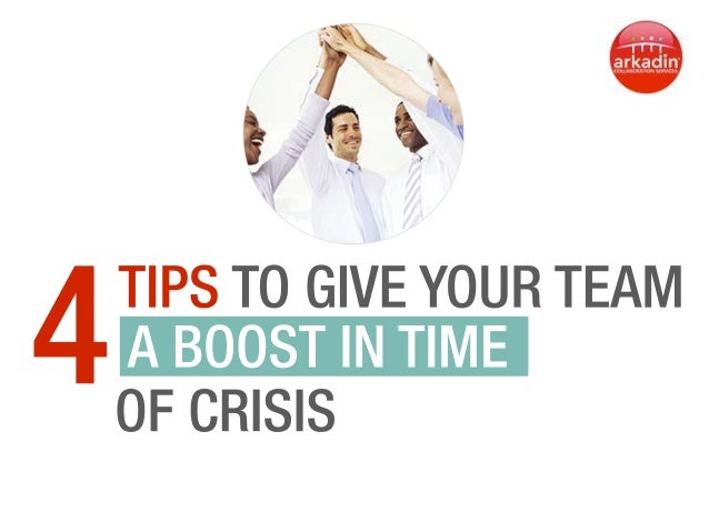 Four  Tips  to  Give  your  Team  a   Boost  in  Time  of  Crisis   -‐  Même  style   graph...