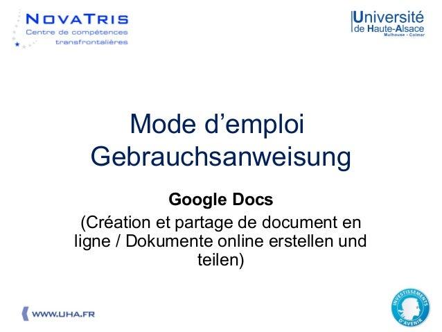 19.07.2013 1 Mode d'emploi Gebrauchsanweisung Google Docs (Création et partage de document en ligne / Dokumente online ers...