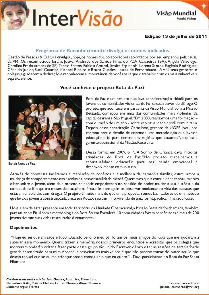Edição 13 de julho de 2011                     Programa de Reconhecimento divulga os nomes indicadosGestão de Pessoas & Cu...