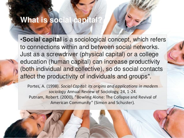 the concept of social capital in sociology Social capital: a theory of social structure and action by especially when it appears that the central ideas are located in one of the few areas in sociology.