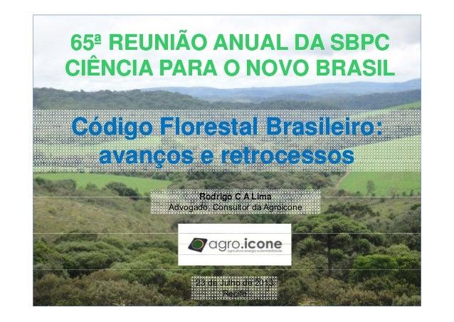 65ª REUNIÃO ANUAL DA SBPC65ª REUNIÃO ANUAL DA SBPC CIÊNCIA PARA O NOVO BRASILCIÊNCIA PARA O NOVO BRASIL CódigoCódigo Flore...