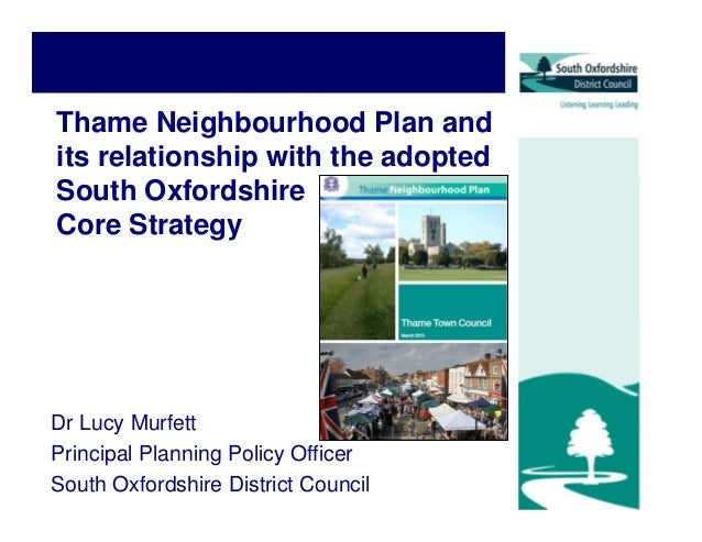 Thame Neighbourhood Plan and its relationship with the adopted South Oxfordshire Core Strategy Dr Lucy Murfett Principal P...
