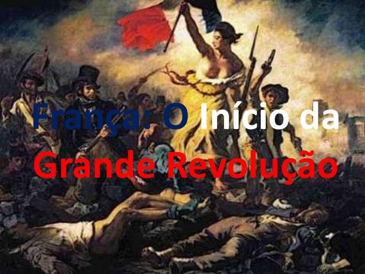 França: O Início daGrande Revolução