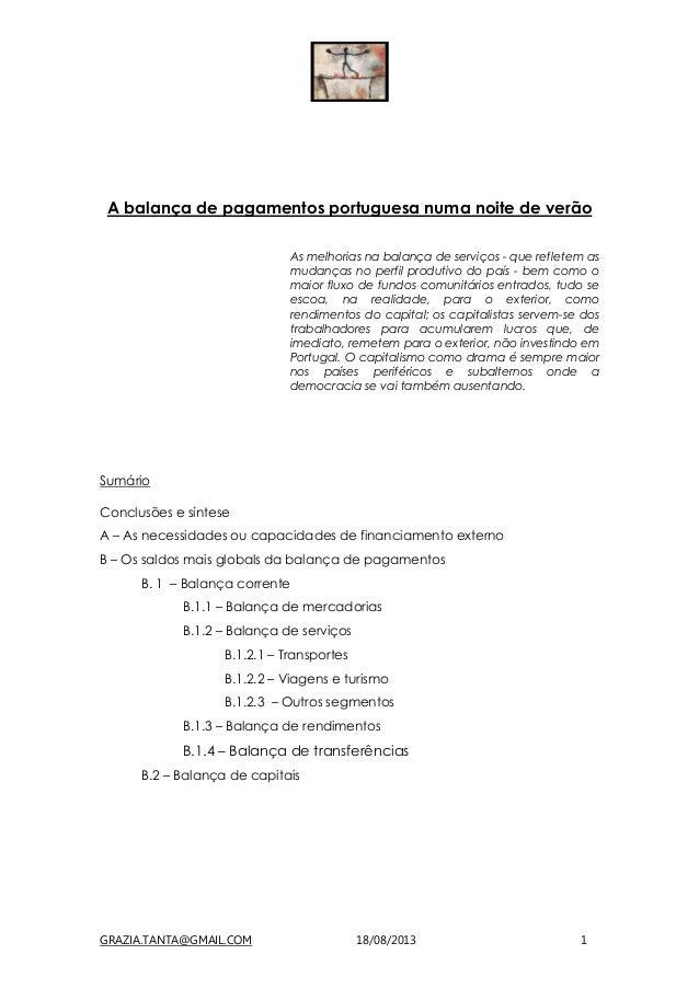 GRAZIA.TANTA@GMAIL.COM 18/08/2013 1 A balança de pagamentos portuguesa numa noite de verão As melhorias na balança de serv...