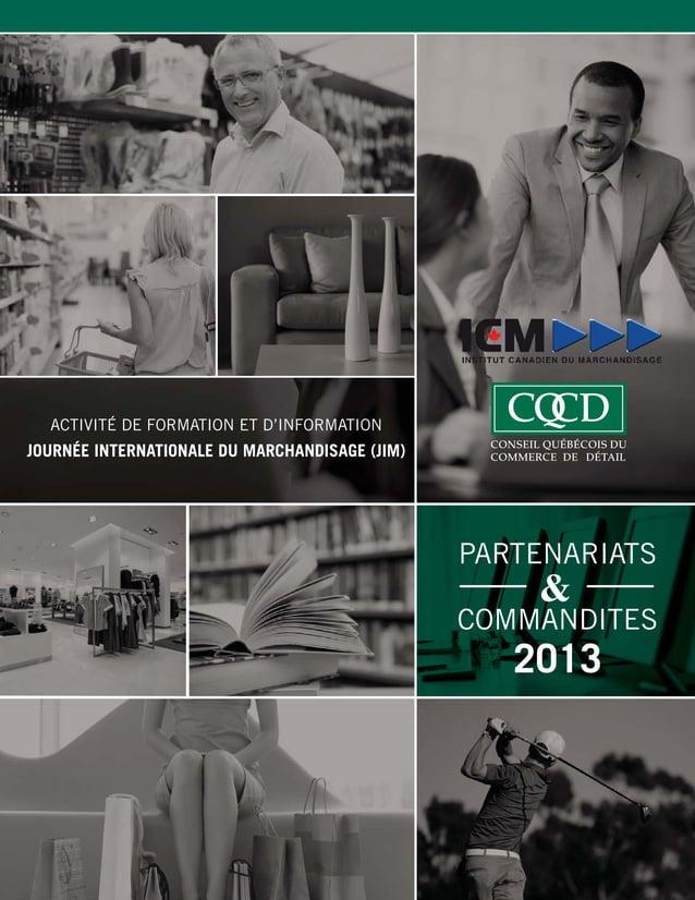 1 PARTENARIATS COMMANDITES 2013 ACTIVITÉ DE FORMATION ET D'INFORMATION JOURNÉE INTERNATIONALE DU MARCHANDISAGE (JIM)