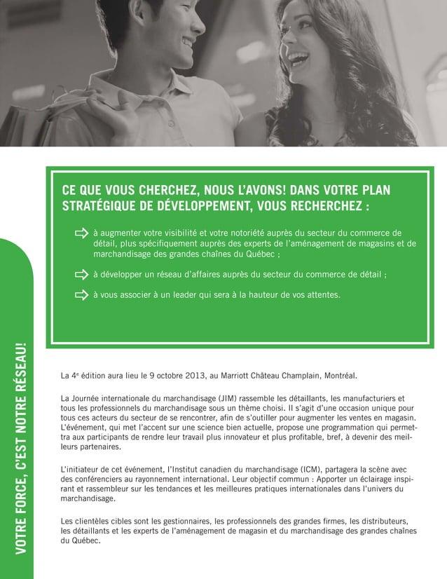 VOTREFORCE,C'ESTNOTRERÉSEAU! La 4e édition aura lieu le 9 octobre 2013, au Marriott Château Champlain, Montréal. La Journé...