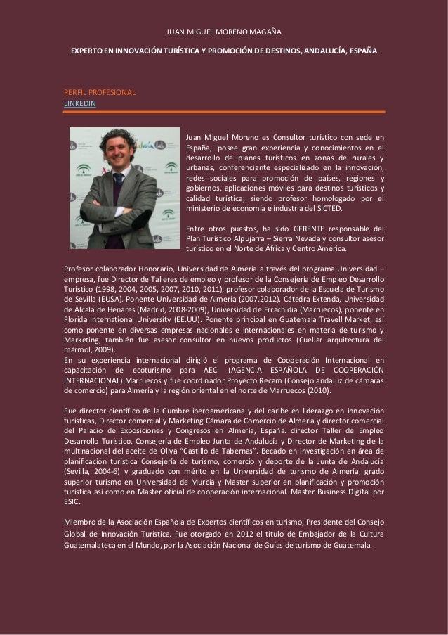 JUAN MIGUEL MORENO MAGAÑA EXPERTO EN INNOVACIÓN TURÍSTICA Y PROMOCIÓN DE DESTINOS, ANDALUCÍA, ESPAÑA PERFIL PROFESIONAL LI...